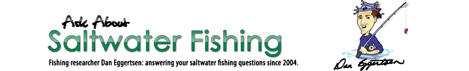 Dan Eggertsen Answers A Variety Of Questions About Saltwater Fishing!